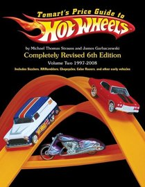 Tomart's Price Guide to Hot Wheels, Vol. 2: 1997 to 2008, 6th Edition   Books