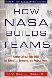 How NASA Builds Teams: Mission Critical Soft Skills for Scientists, Engineers, and Project Teams | Books