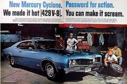 New Mercury Cyclone. Password For Action. We Made It Hot [429 V-8]. You Can Make It Scream. | Print Ads