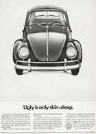 Ugly Is Only Skin-Deep. | Print Ads