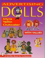 Advertising Dolls The History of American Advertising Dolls from 1900-1990 | Books