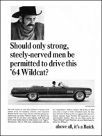 """1964 Buick Wildcat Ad """"Should only strong, steely-nerved men be permitted to drive this Wildcat?""""   Print Ads"""