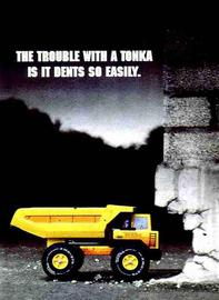 The Trouble with a Tonka is it Dents so Easily | Print Ads