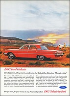 1963 Ford Galaxie The Elegance ... The Power ... And Now The Feel Of The Fabulous Thunderbird   Print Ads
