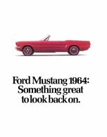 FORD Mustang 1964: Something Great To Look Back On.   Print Ads