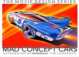 Mad Concept Cars: The Art of Fireball Tim Lawrence   Books
