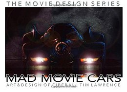 Mad Movie Cars: The Art of Fireball Tim Lawrence   Books
