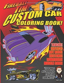 Fireball Tim's Custom Car Coloring Book: Color the Cool | Books