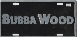 Bubba Wood Novelty Plate | License Plates | Bubba Wood Novelty Plate