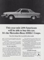 This Year Only 2,000 Americans Will Be Able To Buy This Car. It's The Mercedes-Benz 450SLC Coupe. | Print Ads