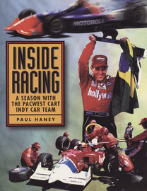 Inside Racing, A Season With The PacWest CART Indy Car Team | Books