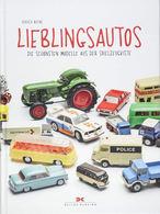 Lieblingsautos - Die Schönsten Modelle Aus Der Spielzeugkiste | Books