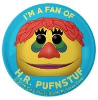I%2527m a fan of h.r. pufnstuf pins and badges 29519bdd 90f2 4b25 ace4 c8cb1a0754c2 medium