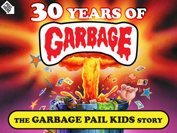 30 years of garbage 253a the garbage pail kids story audiovisual recordings  2528vhs 252c dvd 252c film reels 252c etc. 2529 229d9dc8 57dd 4630 8e1c 5e4e8205f2e0 large