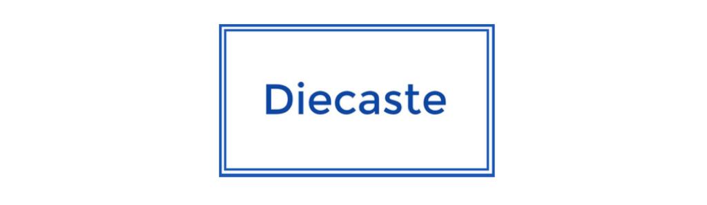Diecaste